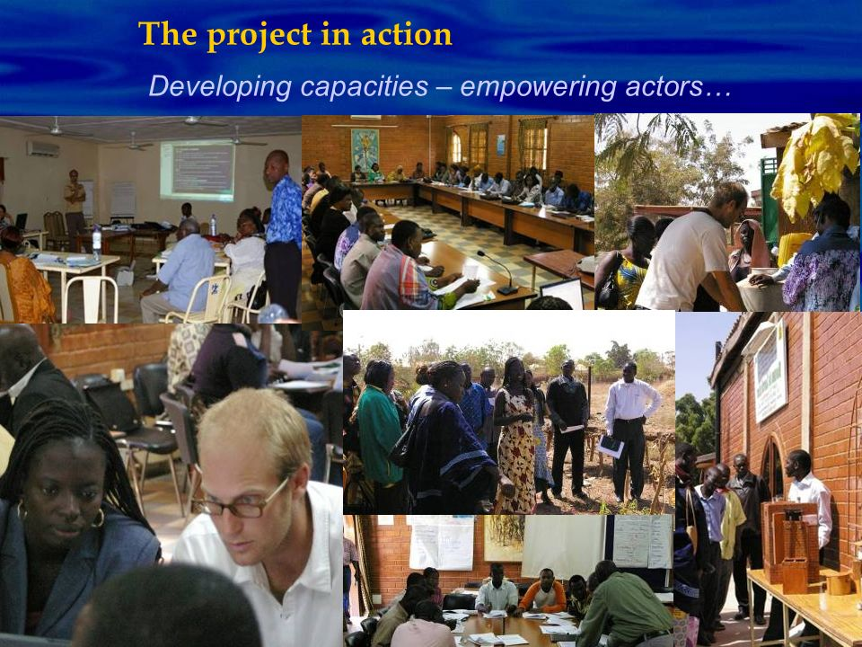 The project in action Developing capacities – empowering actors…