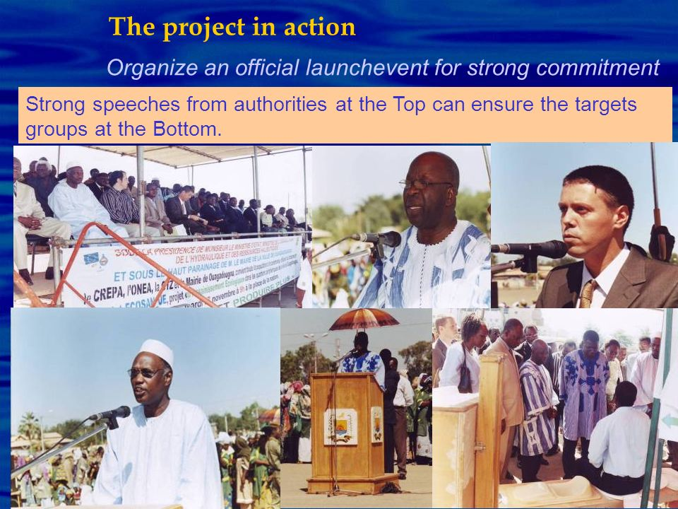 The project in action Organize an official launchevent for strong commitment.