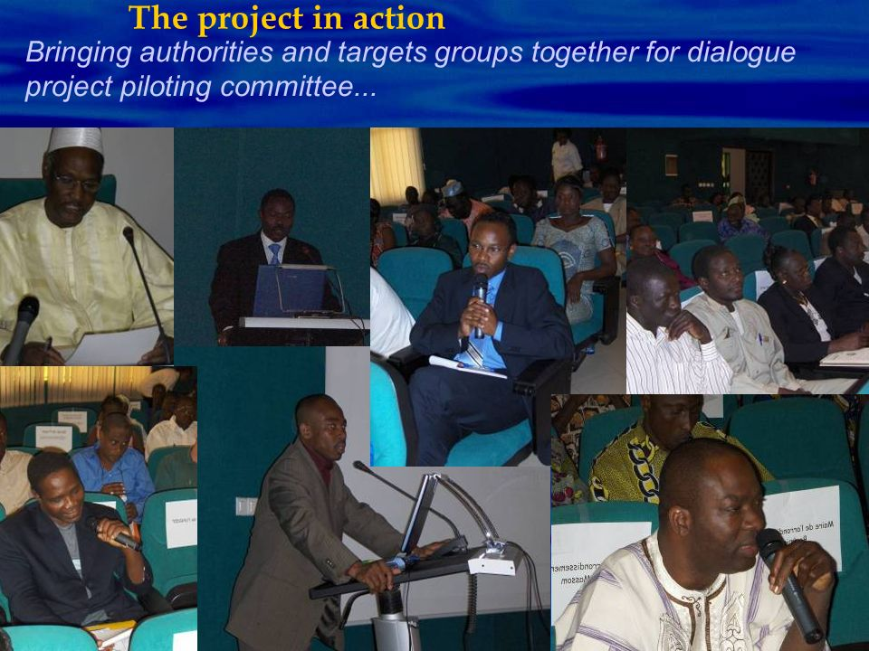 The project in action Bringing authorities and targets groups together for dialogue project piloting committee...