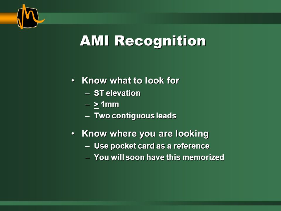 AMI Recognition Know what to look for Know where you are looking
