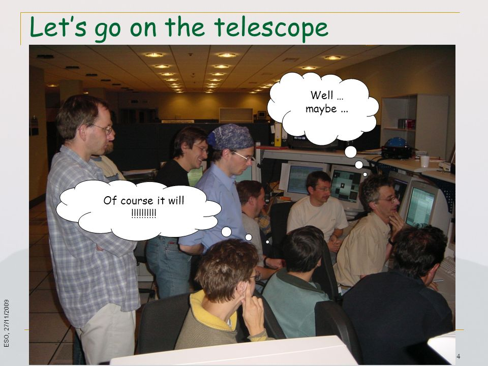 Let's go on the telescope