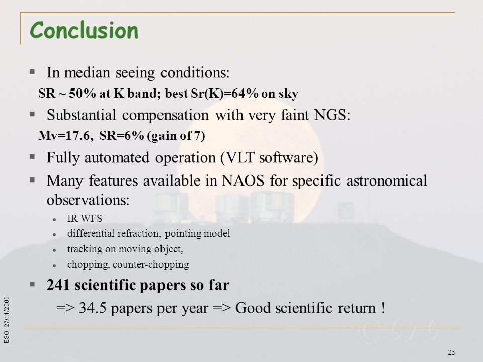 Conclusion In median seeing conditions: