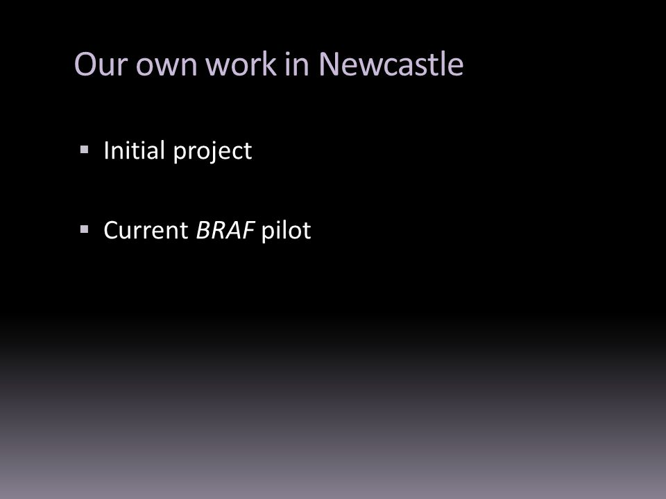 Our own work in Newcastle