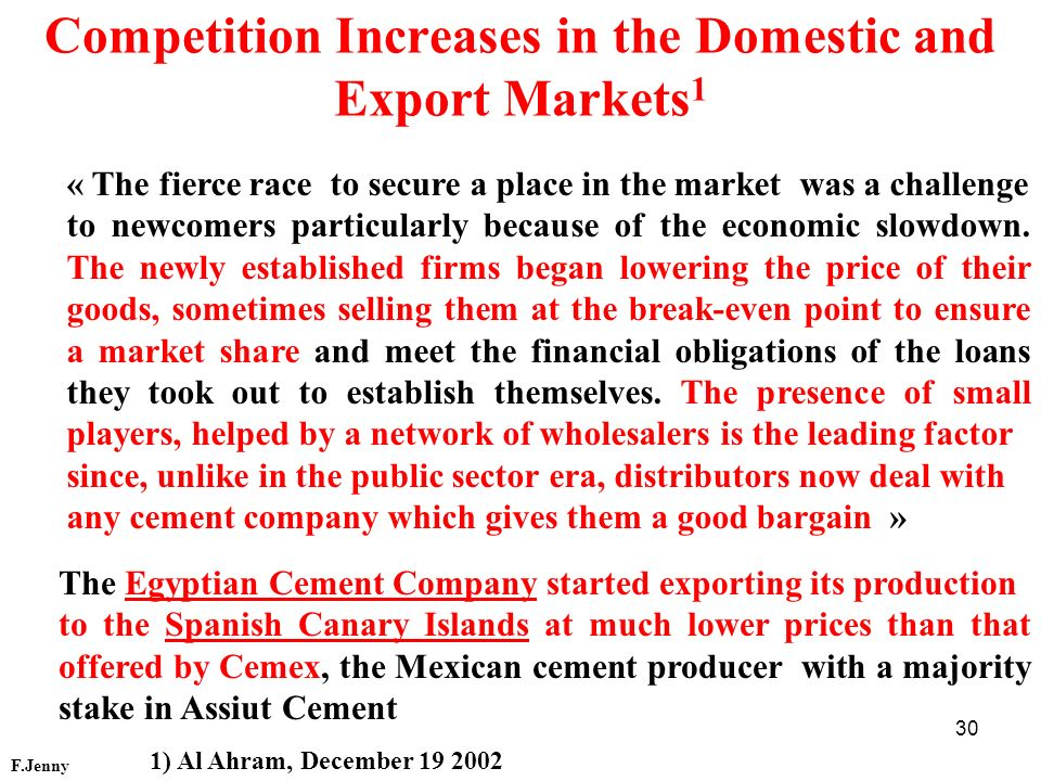 Competition Increases in the Domestic and Export Markets1