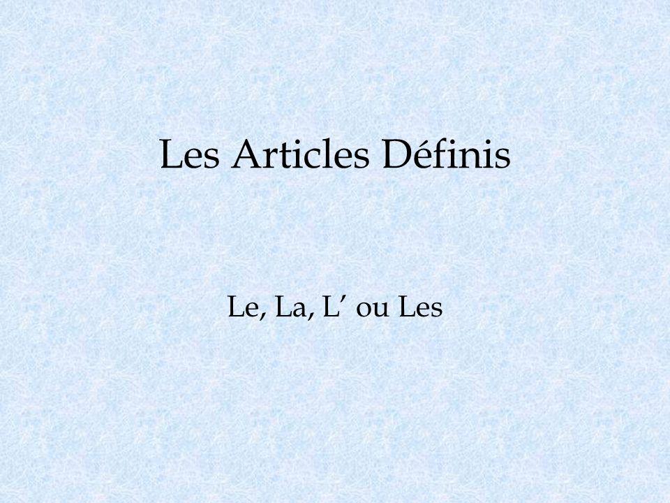 Les Articles Définis Le, La, L' ou Les