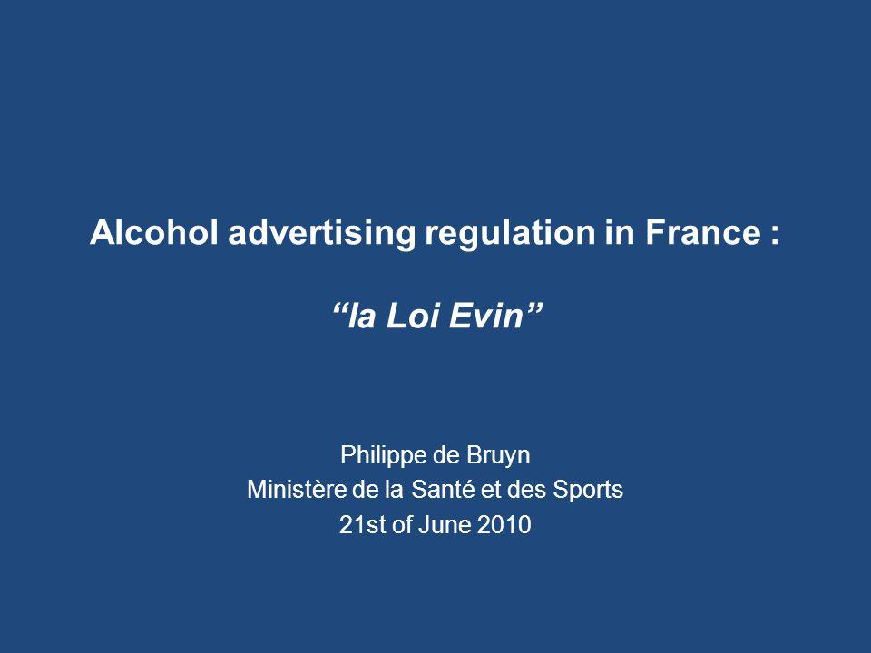 Alcohol advertising regulation in France : la Loi Evin