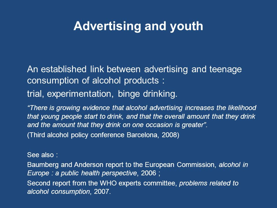 Advertising and youth An established link between advertising and teenage consumption of alcohol products :
