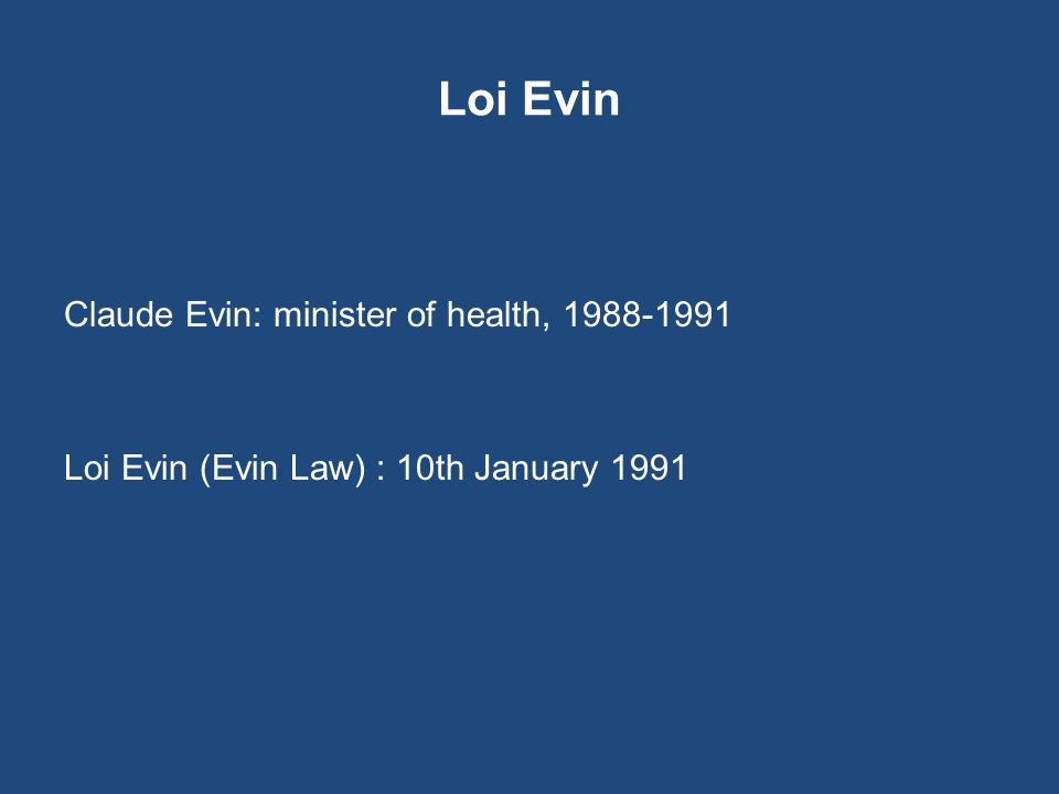 Loi Evin Claude Evin: minister of health, 1988-1991