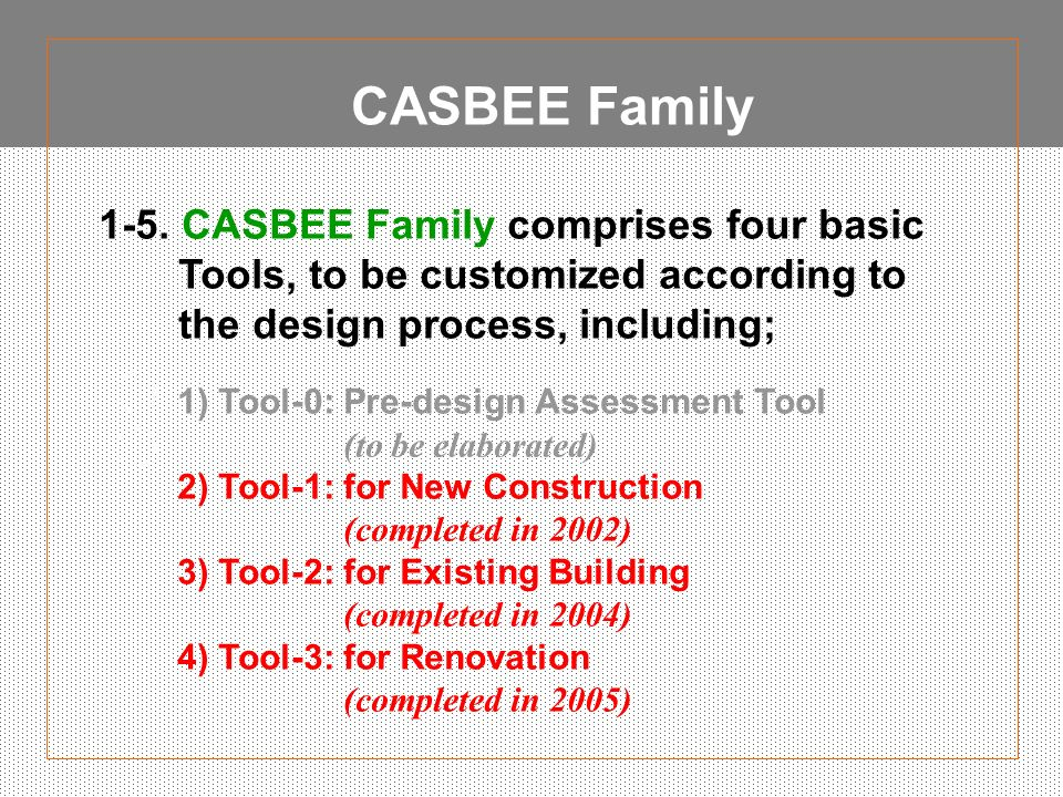 CASBEE Family 1-5. CASBEE Family comprises four basic