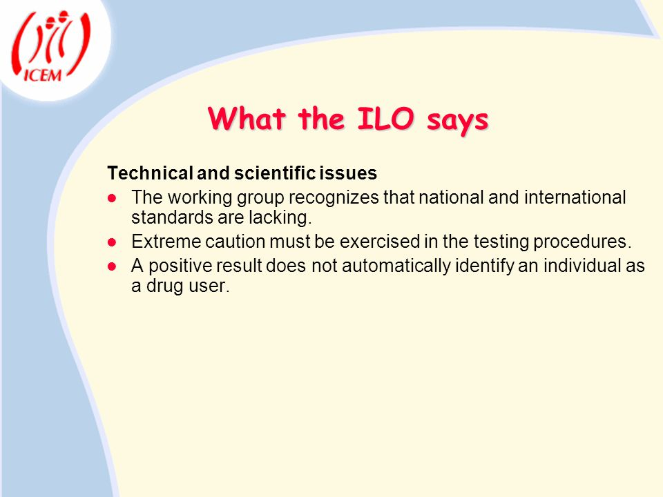 What the ILO says Technical and scientific issues