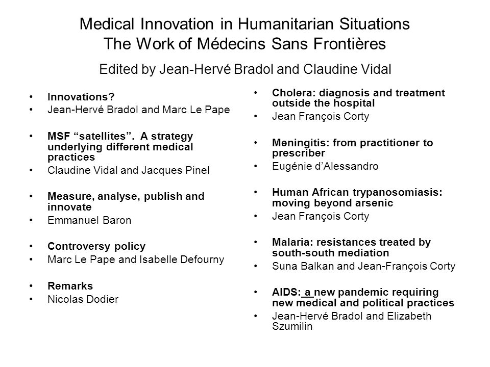 Medical Innovation in Humanitarian Situations The Work of Médecins Sans Frontières Edited by Jean-Hervé Bradol and Claudine Vidal