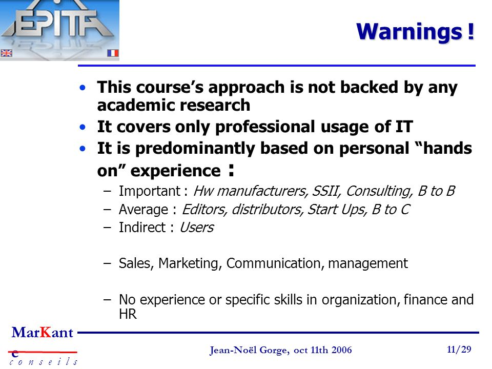 Warnings ! This course's approach is not backed by any academic research. It covers only professional usage of IT.