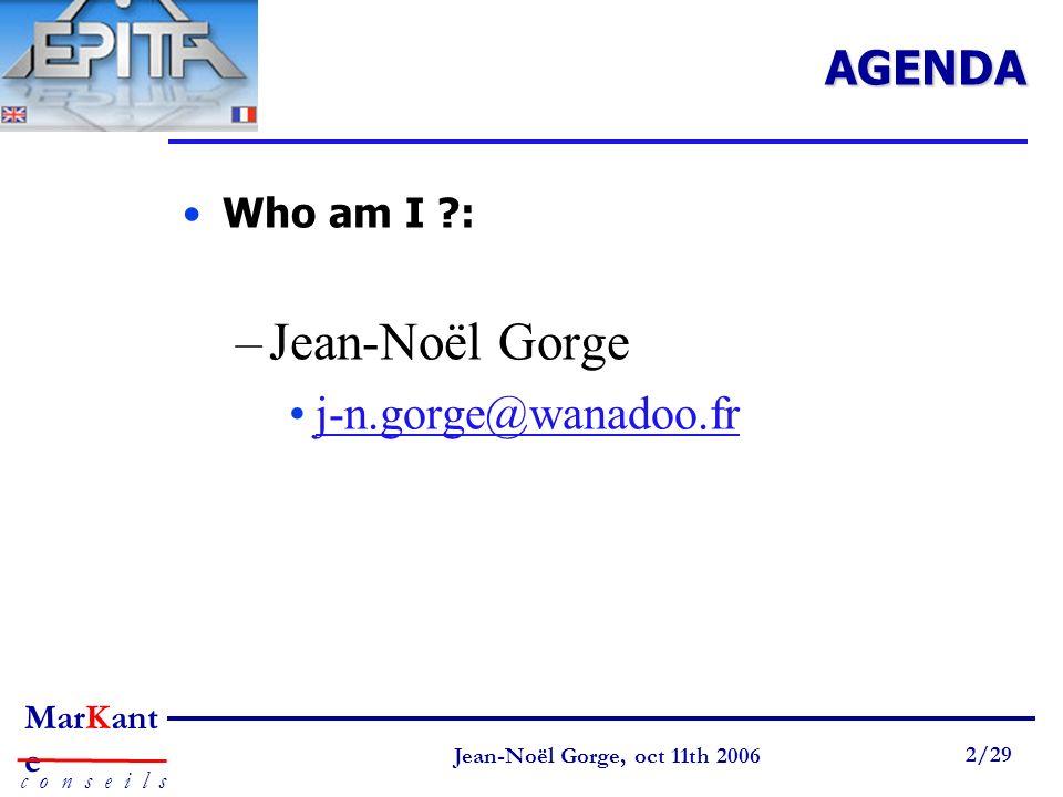 AGENDA Who am I : Jean-Noël Gorge j-n.gorge@wanadoo.fr