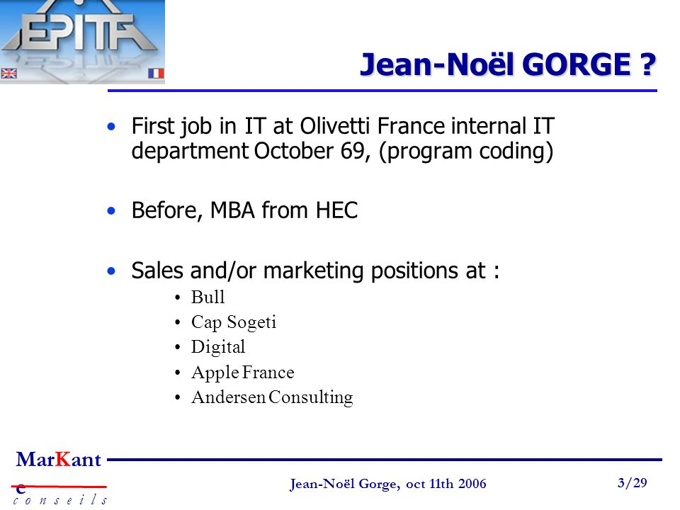 Jean-Noël GORGE First job in IT at Olivetti France internal IT department October 69, (program coding)