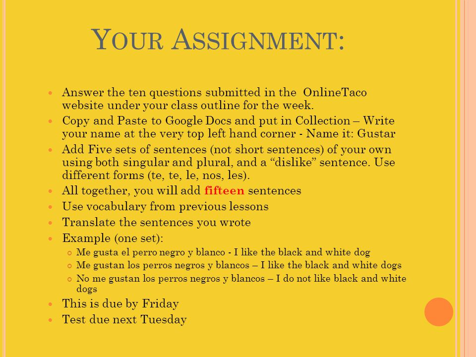 Your Assignment: Answer the ten questions submitted in the OnlineTaco website under your class outline for the week.
