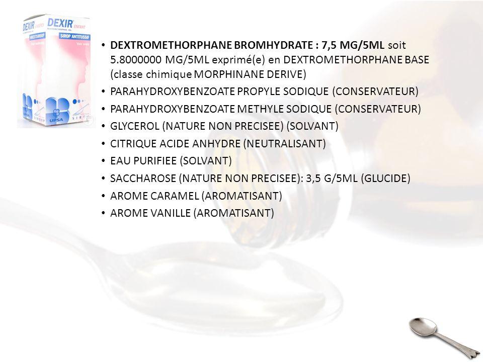 DEXTROMETHORPHANE BROMHYDRATE : 7,5 MG/5ML soit 5