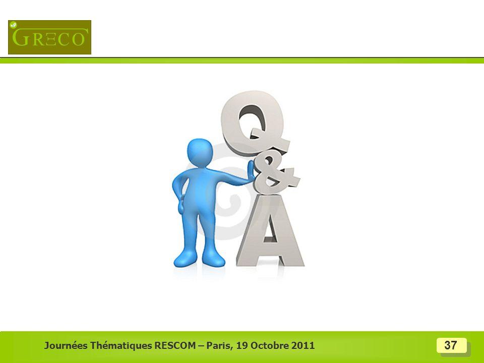 Journées Thématiques RESCOM – Paris, 19 Octobre 2011