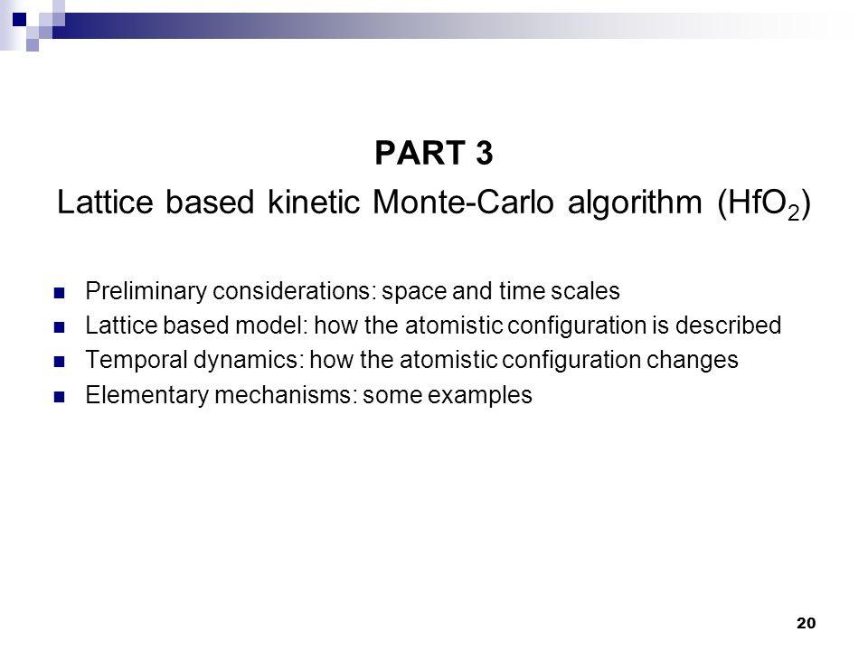 Lattice based kinetic Monte-Carlo algorithm (HfO2)