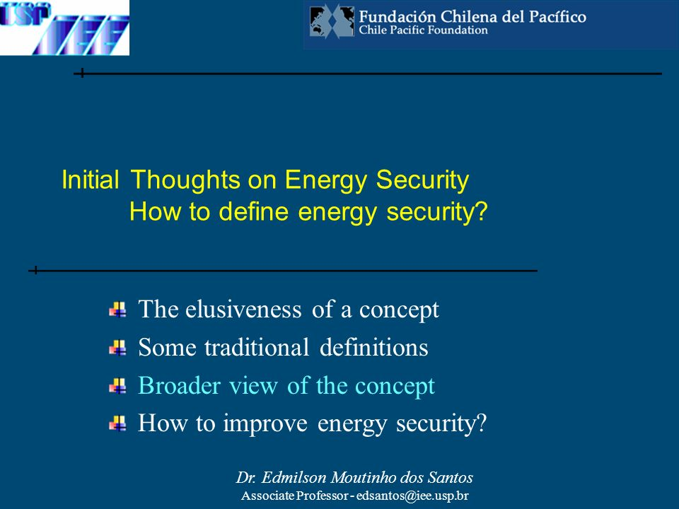 Initial Thoughts on Energy Security How to define energy security