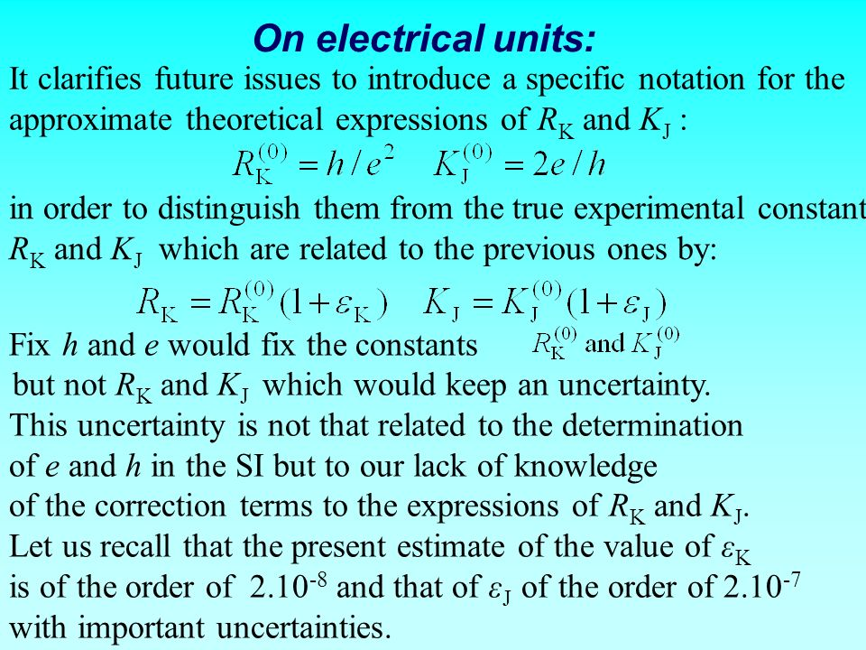 On electrical units: It clarifies future issues to introduce a specific notation for the. approximate theoretical expressions of RK and KJ :