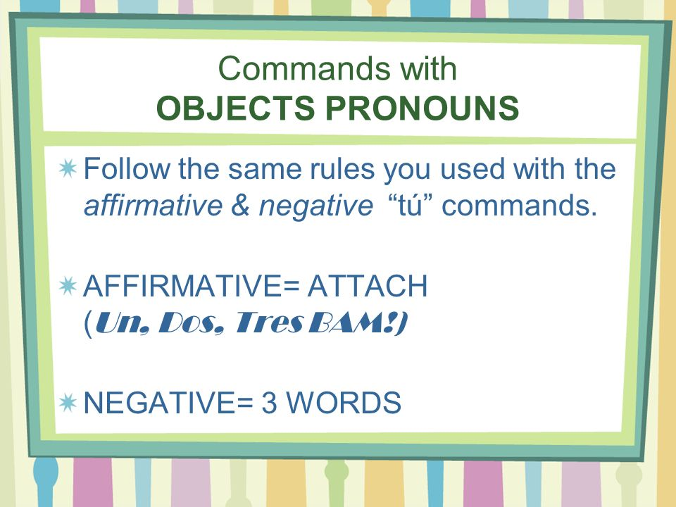 Commands with OBJECTS PRONOUNS
