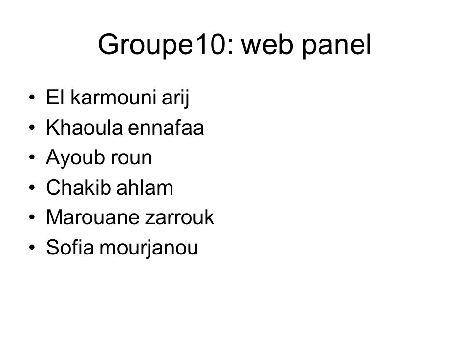 Groupe10: web panel El karmouni arij Khaoula ennafaa Ayoub roun