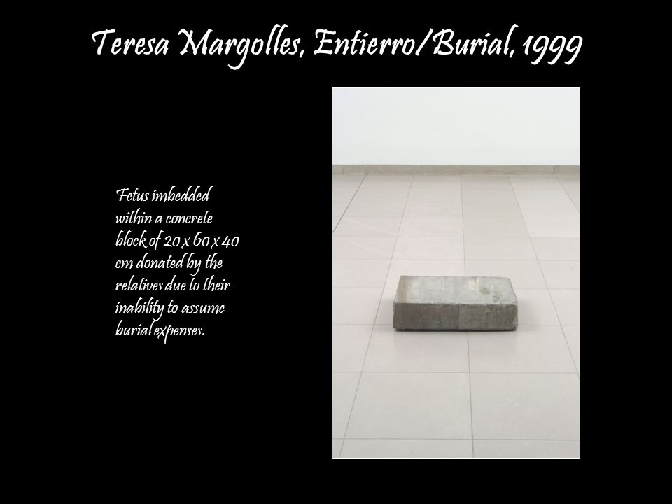 Teresa Margolles, Entierro/Burial, 1999