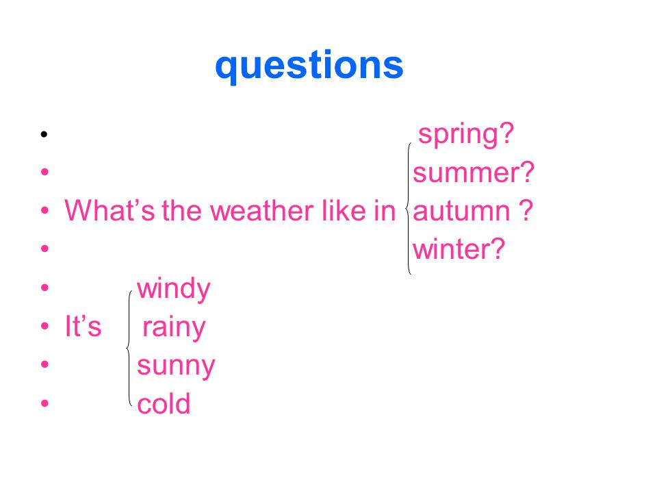 questions summer What's the weather like in autumn winter windy