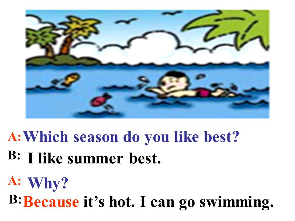 Which season do you like best I like summer best.