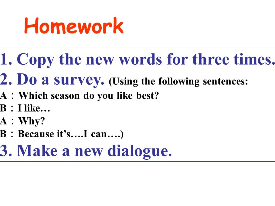 Homework 1. Copy the new words for three times.