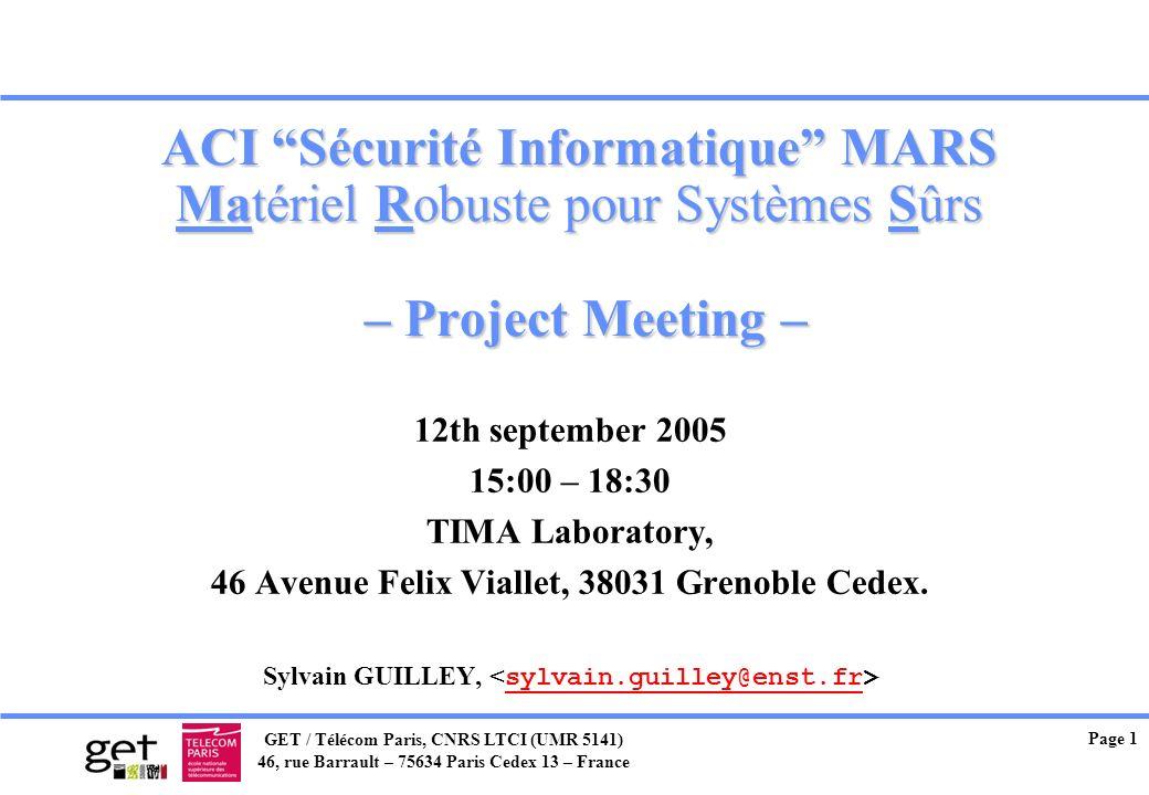 ACI Sécurité Informatique MARS Matériel Robuste pour Systèmes Sûrs – Project Meeting –