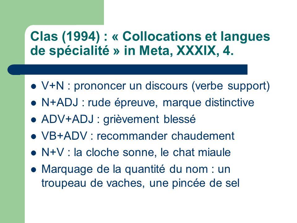 Clas (1994) : « Collocations et langues de spécialité » in Meta, XXXIX, 4.