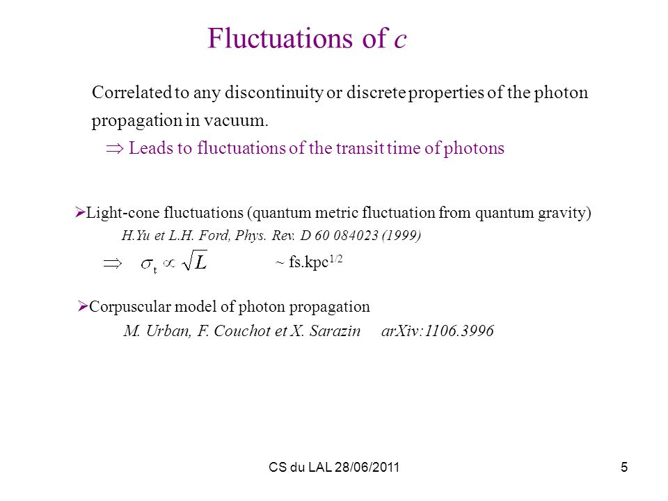 Fluctuations of c Correlated to any discontinuity or discrete properties of the photon propagation in vacuum.