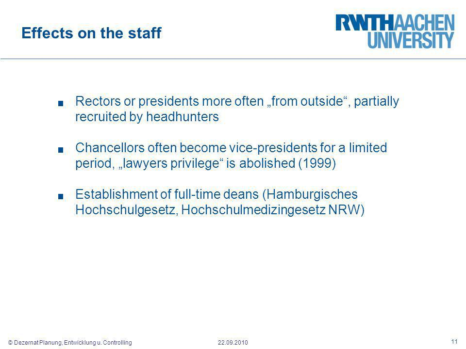 """Effects on the staffRectors or presidents more often """"from outside , partially recruited by headhunters."""