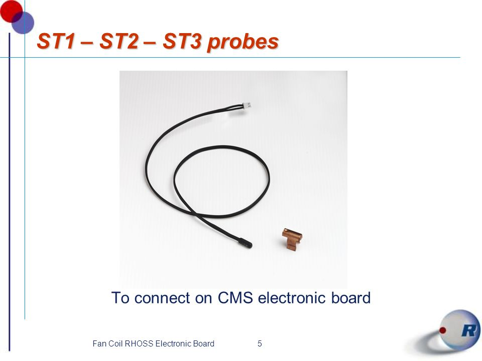 ST1 – ST2 – ST3 probes To connect on CMS electronic board