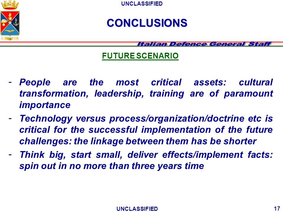 CONCLUSIONS FUTURE SCENARIO. People are the most critical assets: cultural transformation, leadership, training are of paramount importance.