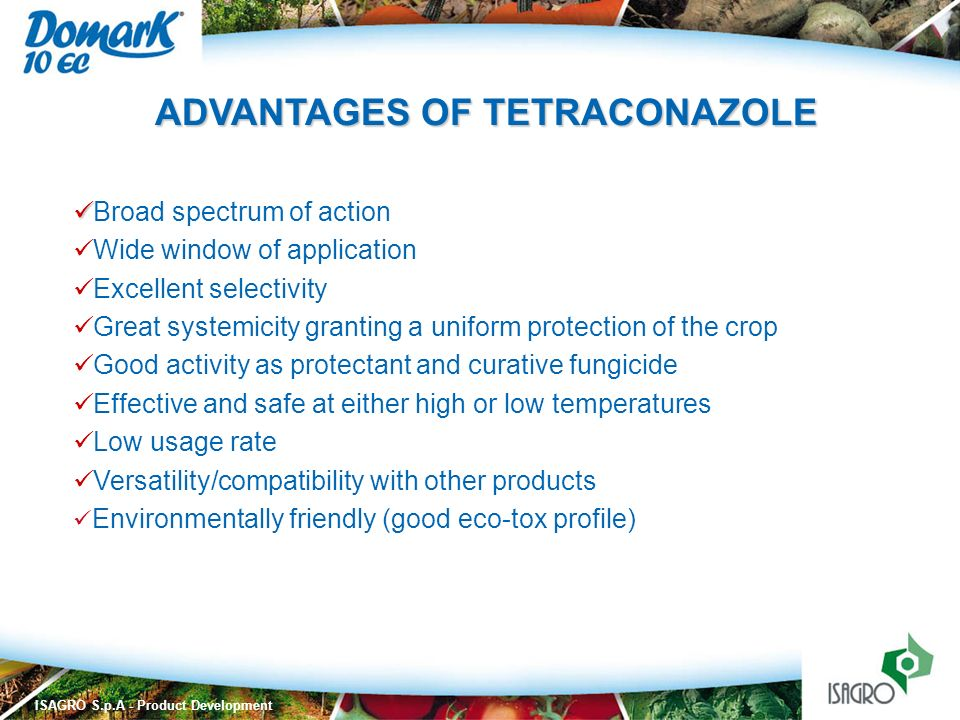 ADVANTAGES OF TETRACONAZOLE
