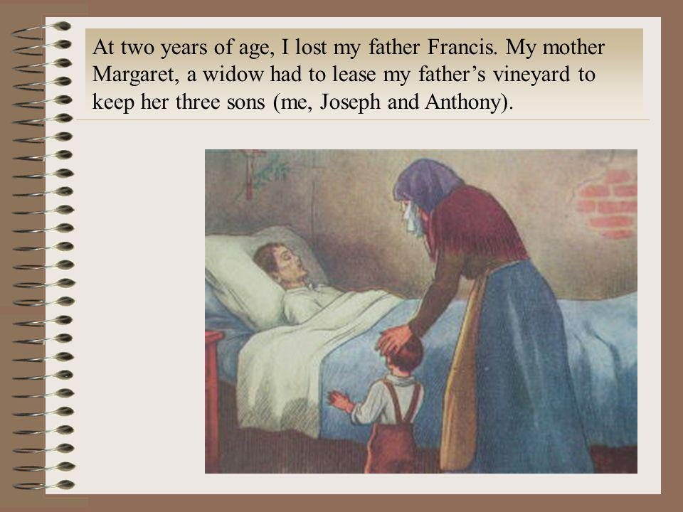 At two years of age, I lost my father Francis