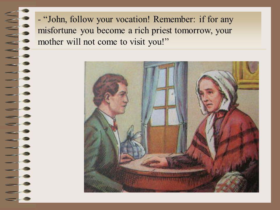- John, follow your vocation