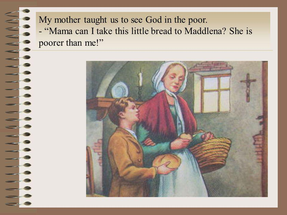 My mother taught us to see God in the poor.