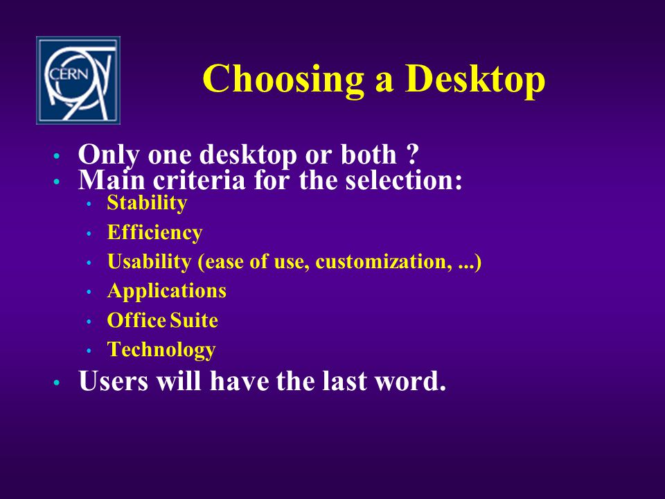 Choosing a Desktop Only one desktop or both