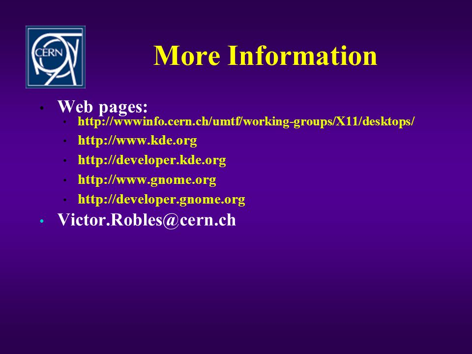 More Information Web pages: Victor.Robles@cern.ch http://www.kde.org