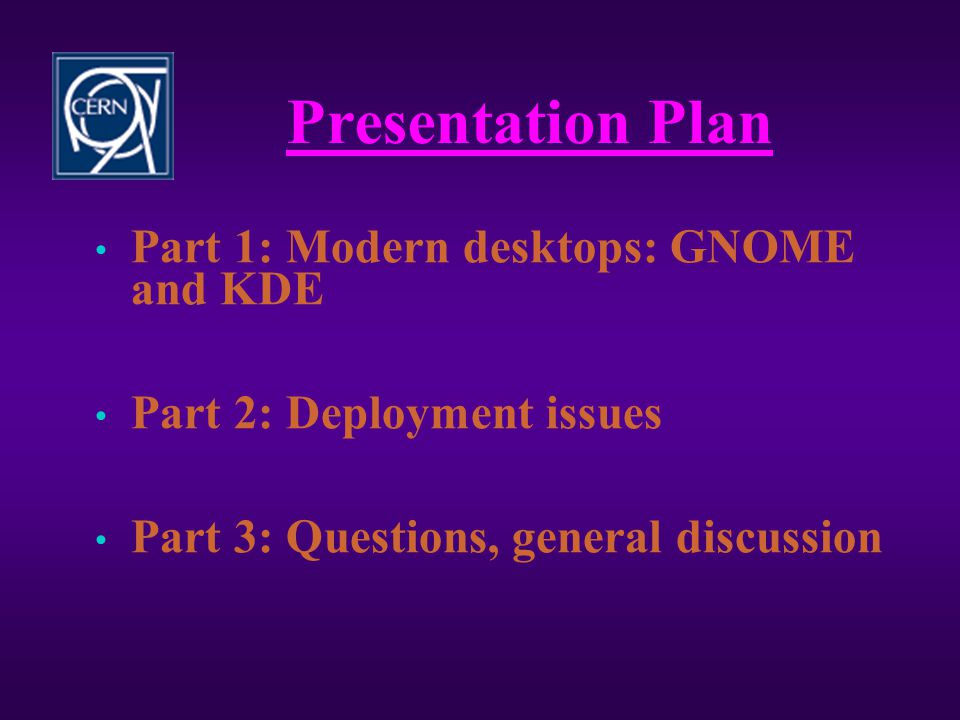 Presentation Plan Part 1: Modern desktops: GNOME and KDE