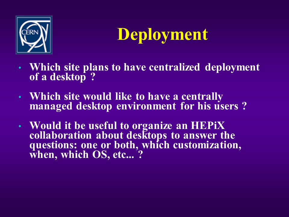 Deployment Which site plans to have centralized deployment of a desktop