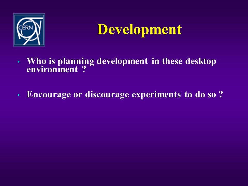 Development Who is planning development in these desktop environment