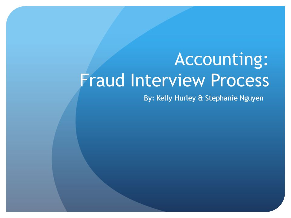 Accounting: Fraud Interview Process