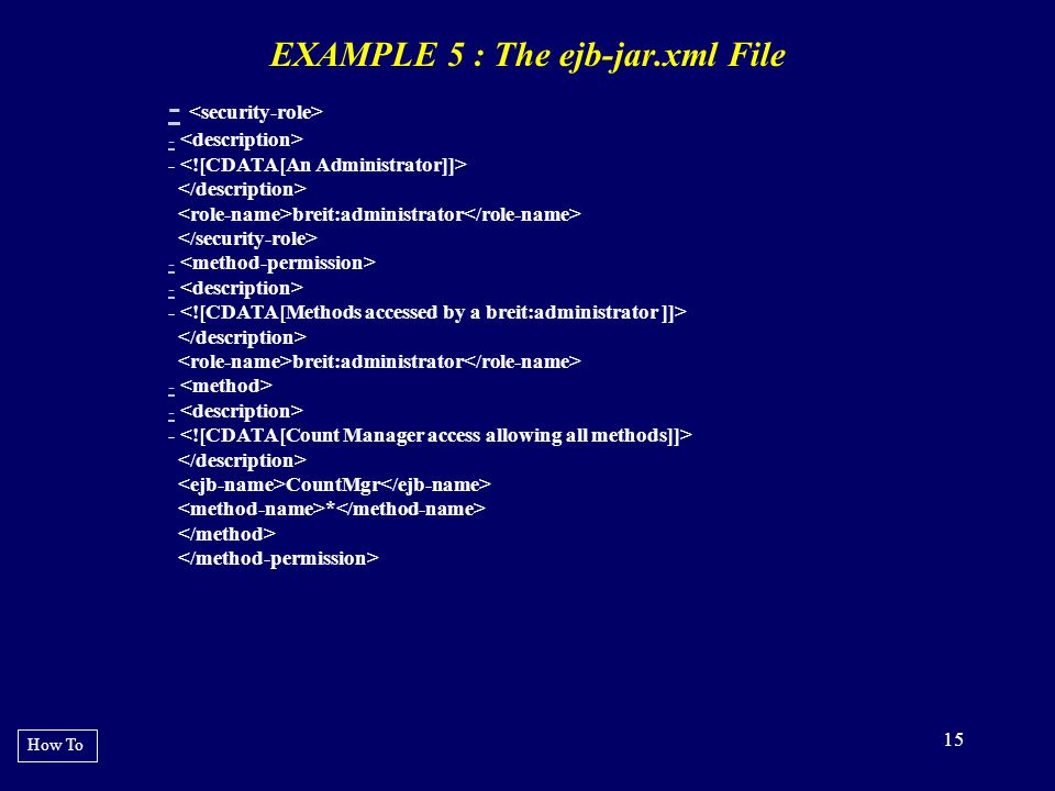EXAMPLE 5 : The ejb-jar.xml File
