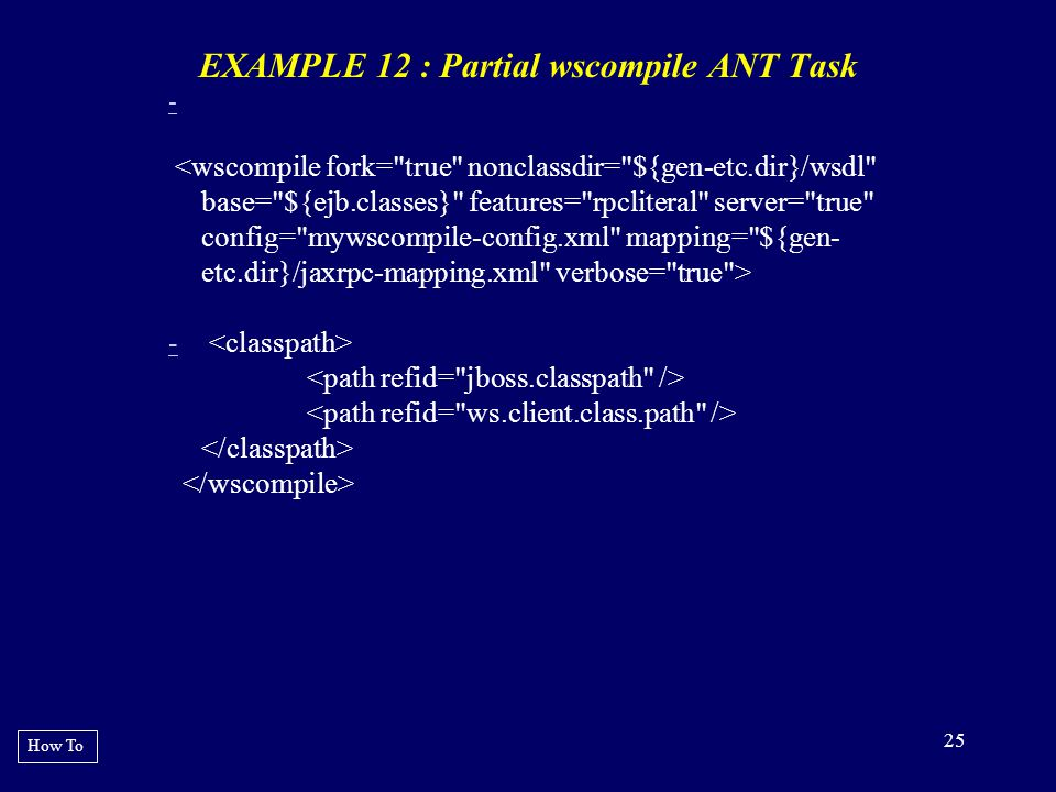 EXAMPLE 12 : Partial wscompile ANT Task