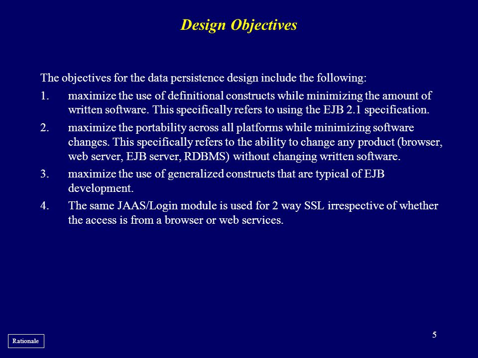 Design Objectives The objectives for the data persistence design include the following: