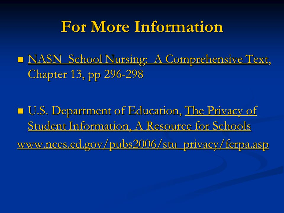 For More Information NASN School Nursing: A Comprehensive Text, Chapter 13, pp 296-298.